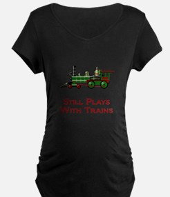 Still Plays With Trains Maternity T-Shirt