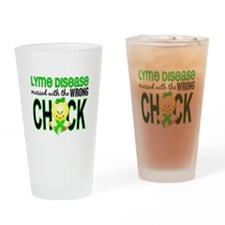 Lyme Disease MessedWithWrongChick1 Drinking Glass