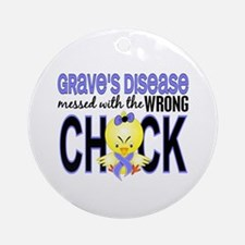 Grave's Disease MessedWithWrongCh Ornament (Round)