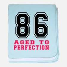 86 Aged To Perfection Birthday Design baby blanket