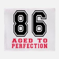 86 Aged To Perfection Birthday Desig Throw Blanket