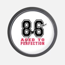 86 Aged To Perfection Birthday Designs Wall Clock