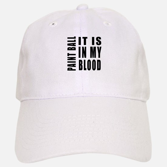 Paint Ball it is in my blood Baseball Baseball Cap
