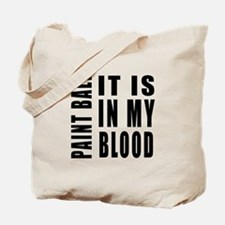 Paint Ball it is in my blood Tote Bag