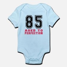 85 Aged To Perfection Birthday Des Infant Bodysuit