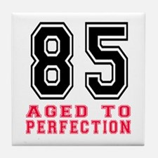 85 Aged To Perfection Birthday Design Tile Coaster