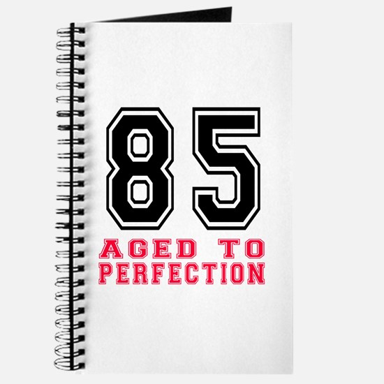 85 Aged To Perfection Birthday Designs Journal