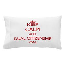 Dual Citizenship Pillow Case