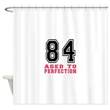 84 Aged To Perfection Birthday Desi Shower Curtain