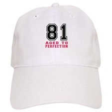 81 Aged To Perfection Birthday Designs Baseball Cap
