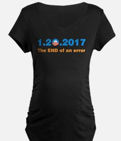 Anti Obama The end of an error Maternity T-Shirt