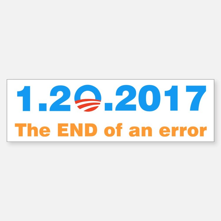 Anti Obama The end of an error Bumper Bumper Bumper Sticker