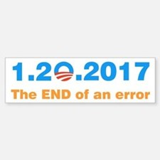 Anti Obama The end of an error Bumper Bumper Stickers