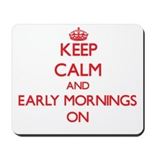 EARLY MORNINGS Mousepad