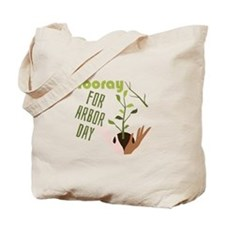 "Hooray For Arbor Day"" Tote Bag"