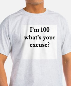 100 your excuse 1 T-Shirt