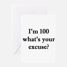 100 your excuse 2 Greeting Cards