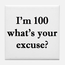 100 your excuse 2 Tile Coaster