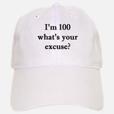 100 your excuse 2 Baseball Baseball Baseball Cap