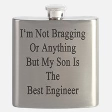 I'm Not Bragging Or Anything But My Son Is T Flask