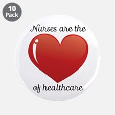 "Nurses Are The Heart 3.5"" Button (10 Pack)"
