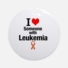 I love someone with Leukemia Round Ornament
