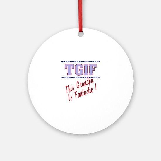 TGIF This grandpa Ornament (Round)
