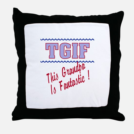 TGIF This grandpa Throw Pillow