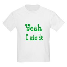 Yeah I ate i T-Shirt