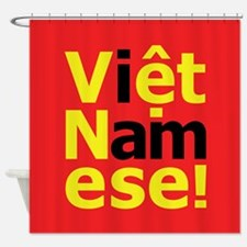 i am Viet Namese! Shower Curtain