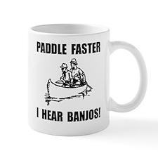 Paddle Faster Hear Banjos 2 Mug