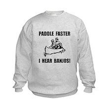 Paddle Faster Hear Banjos 2 Sweatshirt