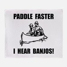 Paddle Faster Hear Banjos 2 Throw Blanket