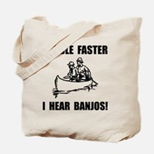 Paddle Faster Hear Banjos 2 Tote Bag