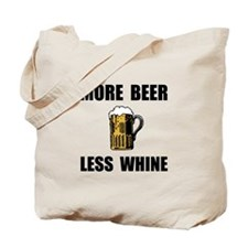 More Beer Less Whine Tote Bag