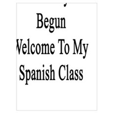 The Journey Has Begun Welcome To My Spanish Class Canvas Art