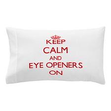 EYE OPENERS Pillow Case