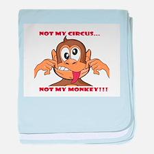 Not My Circus. Not My Monkey baby blanket