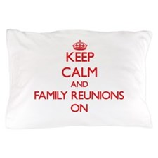 Family Reunions Pillow Case