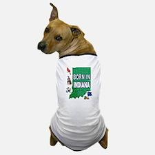 INDIANA BORN Dog T-Shirt