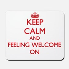 Feeling Welcome Mousepad
