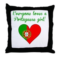 Everyone Loves A Portuguese Girl Throw Pillow
