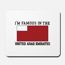 I'm famous in the united arab emirates Mousepad