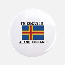 I'M Famous in Aland Finland Button