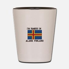 I'M Famous in Aland Finland Shot Glass