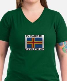 I'M Famous in Aland Finland T-Shirt