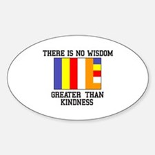 No Wisdom Greater Than Kindness Decal