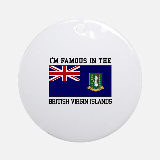 I'M famous in the British Virgin Islands Ornament