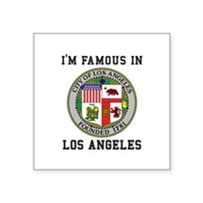 I'm Famous In Los Angeles Sticker