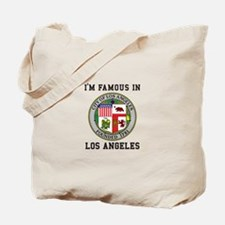 I'm Famous In Los Angeles Tote Bag